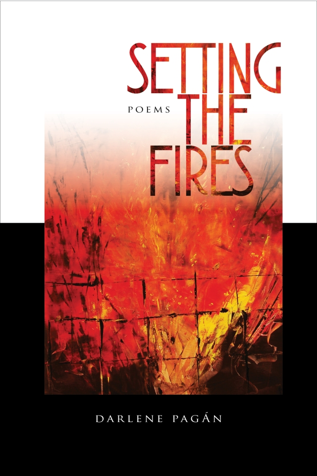 SETTING THE FIRES Darlene Pagan www.airliepress.org cover painting Laara WilliamSen cover design Airlie Press (c) 2015 Copyrighted